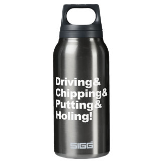 Driving&Chipping&Putting&Holing (wht) Insulated Water Bottle