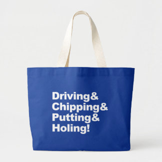 Driving&Chipping&Putting&Holing (wht) Large Tote Bag