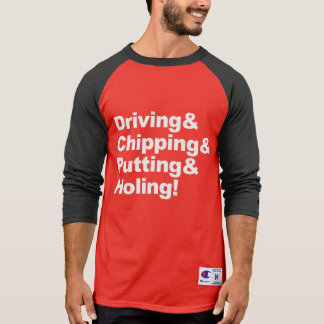 Driving&Chipping&Putting&Holing (wht) T-Shirt