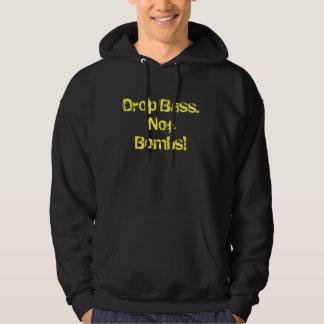 Drop Bass, Not Bombs! Hooded Sweatshirt