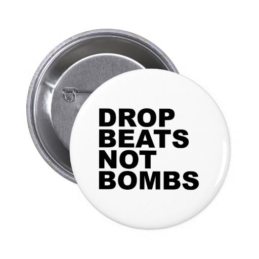 Drop Beats Not Bombs 4 6 Cm Round Badge