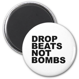 Drop Beats Not Bombs 4 6 Cm Round Magnet
