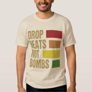Drop Beats Not Bombs T Shirts