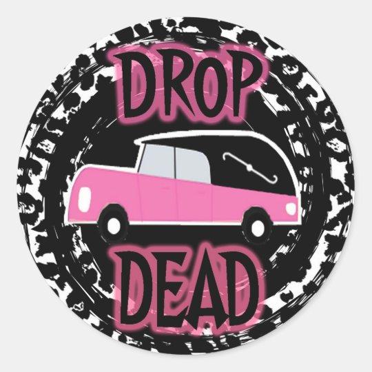 DROP DEAD ROUND STICKER