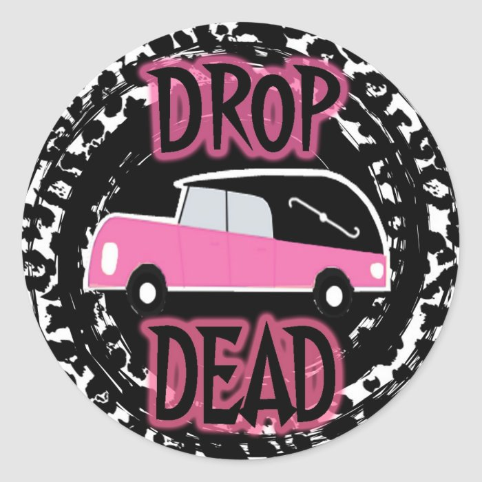 DROP DEAD ROUND STICKER