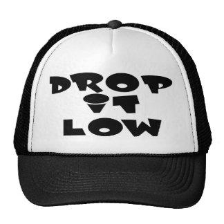 drop it low 1.0 cap