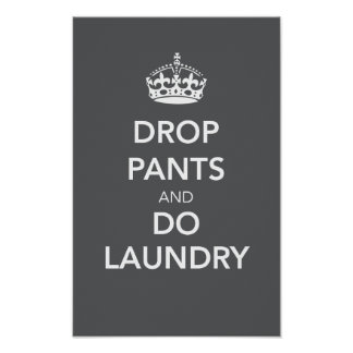 Drop Pants and Do Laundry Print - Charcoal