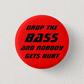 Drop the Bass 3 Cm Round Badge