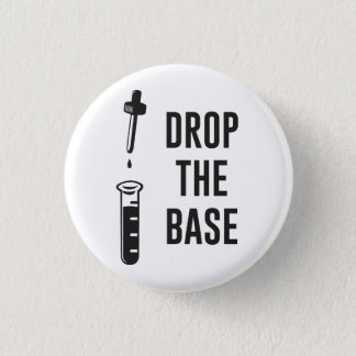 Drop the Bass Chemistry Base 3 Cm Round Badge