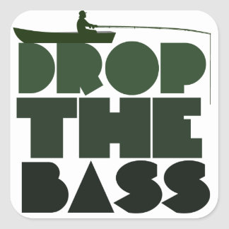 Drop the BASS fishing humor Square Stickers