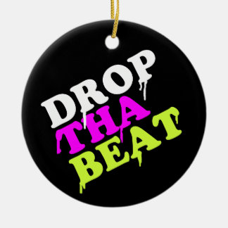 Drop The Beat Ornament | Ibiza House Music Gifts