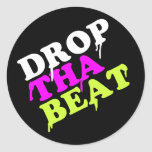 Drop The Beat Round Stickers