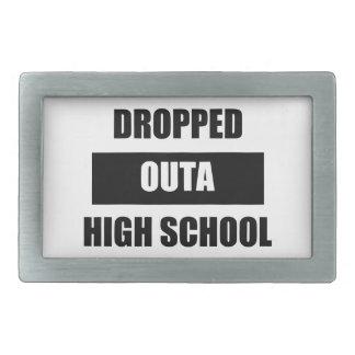 DROPPED OUTA HIGH SCHOOL BELT BUCKLE