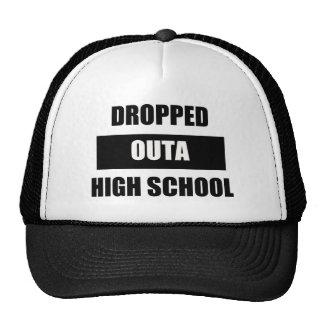 DROPPED OUTA HIGH SCHOOL CAP