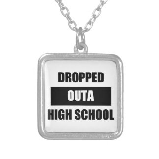 DROPPED OUTA HIGH SCHOOL SQUARE PENDANT NECKLACE