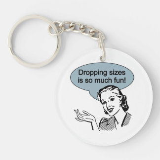 Dropping Sizes is So Much Fun Key Chain