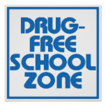 Drug-Free School Zone Sign Poster