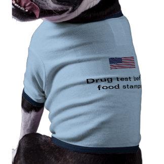 Drug test before food stamps pet shirt