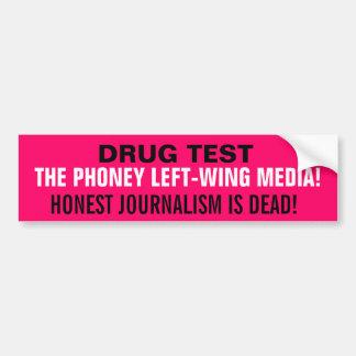 DRUG TEST THE PHONEY LEFT-WING MEDIA BUMPER STICKER