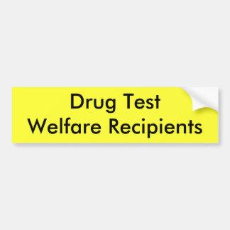 Drug TestWelfare Recipients Bumper Sticker