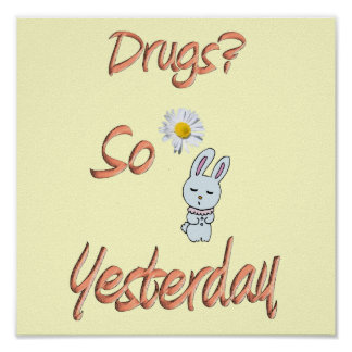 Drugs - So Yesterday Poster