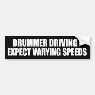 Drummer Driving Varying Speeds Bumper Sticker