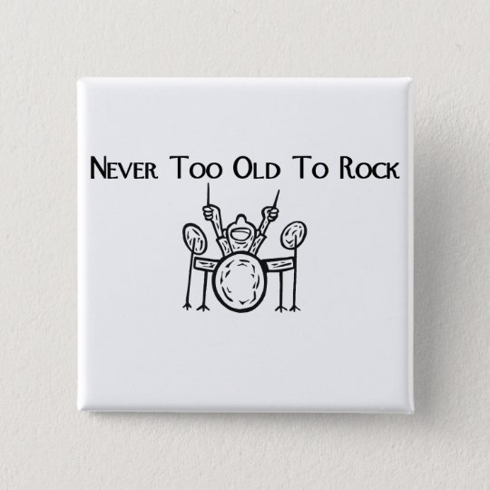 Drummer Never Too Old To Rock 15 Cm Square Badge