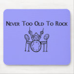 Drummer Never Too Old To Rock Mousepad