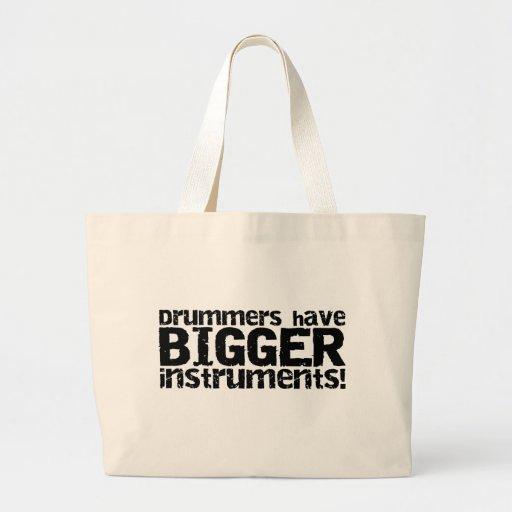 Drummers Have Bigger Instruments Tote Bag