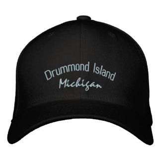 Drummond Island Michigan Embroidered Hat