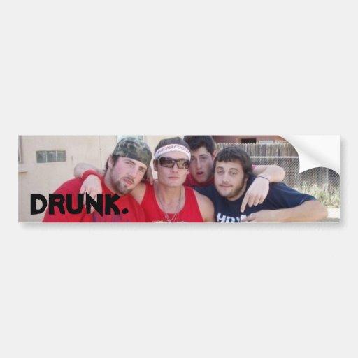 DRUNK. BUMPER STICKER