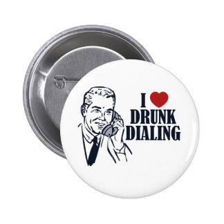 Drunk Dialing 6 Cm Round Badge