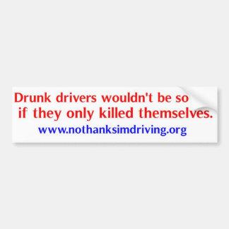 Drunk drivers kill bumper sticker