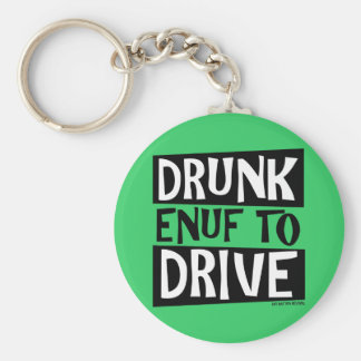 Drunk Enuf To Drive Basic Round Button Key Ring