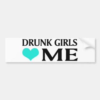 Drunk Girls Love Me Bumper Sticker