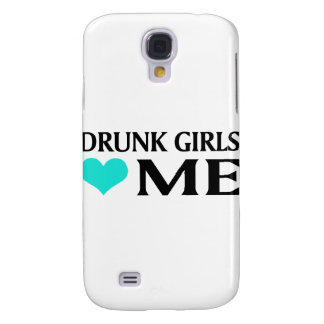 Drunk Girls Love Me Galaxy S4 Cover