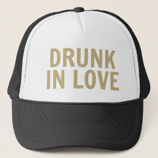 'Drunk In Love' Trucker Hat