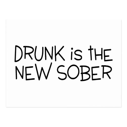 Drunk Is The New Sober Postcards