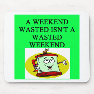 DRUNK weekend wasted Mouse Pad