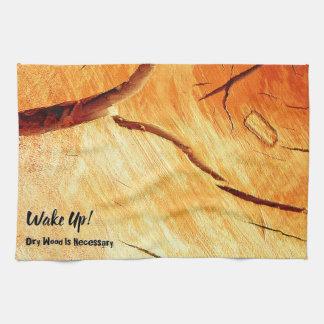 Dry Wood Is Necessary Tea Towel