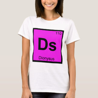 Ds - Dionysus God Chemistry Periodic Table Symbol T-Shirt