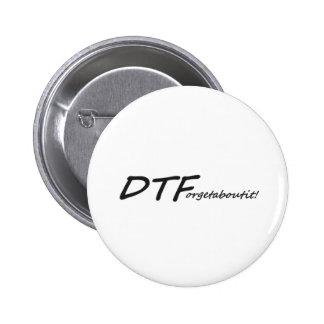 DTForgetaboutit! 6 Cm Round Badge