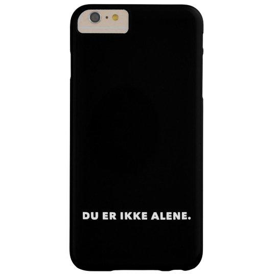 du er ikke alene barely there iPhone 6