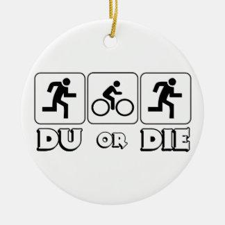 DU or Die Christmas Ornament