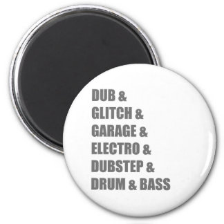 Dub Electro Glitch Dubstep Drum and Bass shirt 6 Cm Round Magnet
