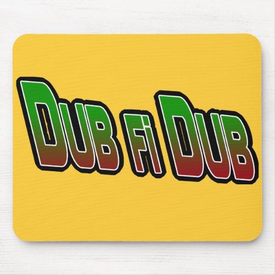 Dub fi Dub Mouse Mat