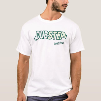 DUB STEP beat fresh guys mens dubstep T-Shirt