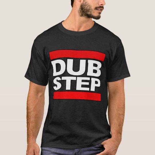 DUB STEP T-Shirt