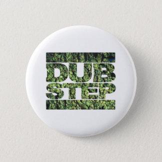 DUBSTEP Buds Dubstep music 6 Cm Round Badge