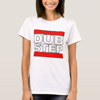 dubstep dance-dubstep dj-drum and bass-dub step T-Shirt